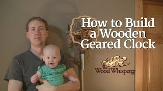 212 - How to Make a Wood-Geared Clock