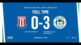 HIGHLIGHTS: Stoke City 0 Wigan Athletic 3 - 22/08/2018