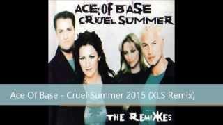 Ace of base - Cruel Summer 2015 (Ixilès Remix)