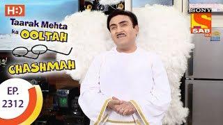 Taarak Mehta Ka Ooltah Chashmah - तारक मेहता - Ep 2312 - 12th October, 2017