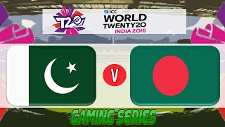 (GAMING SERIES) ICC T20 WORLD CUP 2016 – PAKISTAN v BANGLADESH GROUP 2 MATCH 1