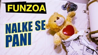 NALKE SE PANI   Funny Bathroom Song by Bojo Teddy   Funzoa Funny Videos