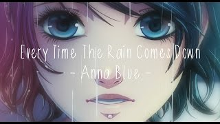 Anna Blue - Every Time The Rain Comes Down (Official Music Video)