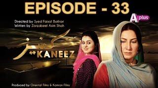 Kaneez - Episode 33   A Plus