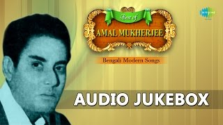 Best of Amal Mukherjee | Bengali Modern Songs | Audio Jukebox