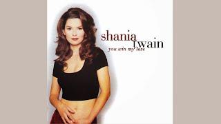 Shania Twain - You Win My Love (Mutt Lange Mix)