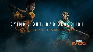 Dying Light: Bad Blood - Vertical Gameplay 101