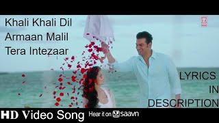 Khali Khali Dil Video Song   Armaan Malik   Tera Intezaar   Sunny Leone   Arbaaz Khan