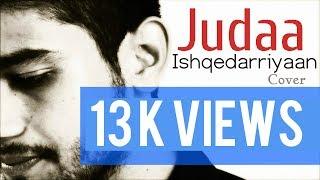 Judaa - Ishqedarriyaan | Arijit Singh | Cover By Sanjay Beri Ft. Somanshu Agarwal