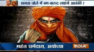 High alert in Uttar Pradesh , 'saffron clad' terrorists may target religious places