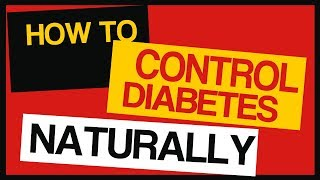 How To Control Diabetes Naturally - Medication Free
