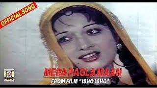 MERA PAGLA MAAN - MEHNAZ SINGS FOR KAVEETA - FILM: ISHQ ISHQ