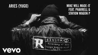 Mike WiLL Made-It - Aries (YuGo) ft. Pharrell