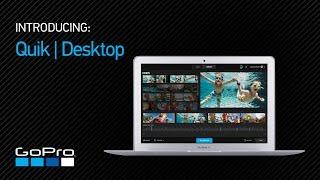 GoPro: Introducing Quik™ | Desktop