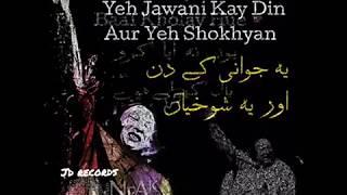 Ye Jawani Ke Din Aur Yeh Shokhyan By NFAK Lines