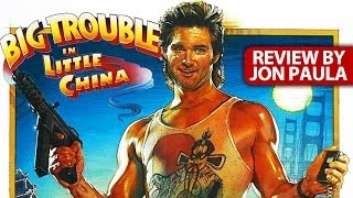 Big Trouble In Little China -- Movie Review #JPMN