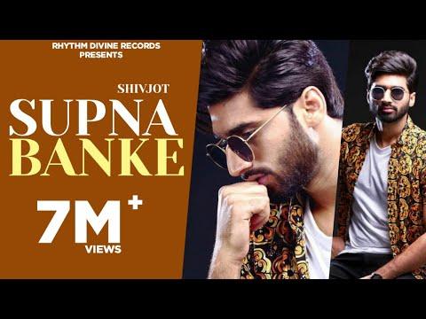 Xxx Mp4 Supna Banke Full Song Shivjot Latest Punjabi Songs 2018 New Punjabi Songs 2017 3gp Sex