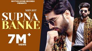 Supna Banke (Full Song) | Shivjot | Latest Punjabi Songs 2018 | New Punjabi Songs 2018