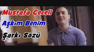 Mustafa Ceceli - Aşkım Benim | Şarkı Sözü || Şarkı Defteri