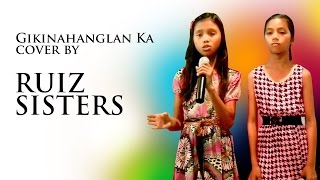 Gikinahanglan Ka cover by Ruiz Sisters