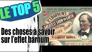 Le top 5 des choses a savoir sur l'effet barnum