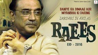 Asif Ali Zardari IN AND AS RAEES l Raees Trailer