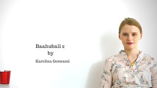 Baahubali 2- the blockbuster and the Indian cinema by Karolina Goswami