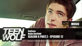 Katie Garfield - Gallows | Teen Wolf 6x12 Music [HD]