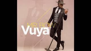 Mr Bow - Vuya