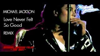 Michael Jackson Love Never Felt So Good [New ReMix]-HD