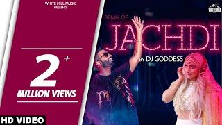 pc mobile Download Jachdi (Remix) Gagan Kokri | DJ Goddess | Latest Punjabi Songs 2017 | New Punjabi Song 2017