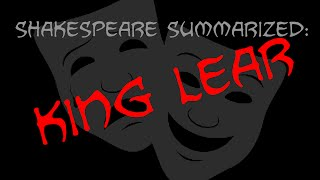 Shakespeare Summarized: King Lear