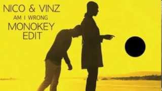 Nico & Vinz - Am I Wrong (MonoKey Edit)