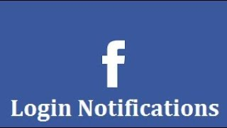 Secure Your Facebook Account With Login Notifications