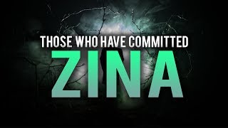 THOSE WHO HAVE COMMITTED ZINA IN THEIR LIFE