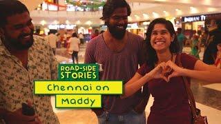 Chennai Loves R. Madhavan - Road Side Stories | Put Chutney