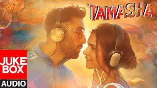 Tamasha Full Audio Songs JUKEBOX | Ranbir Kapoor, Deepika Padukone | T-Series