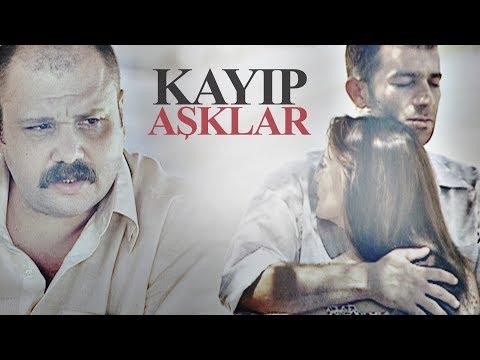 Kayıp Aşklar TV Filmi Full A. Mümtaz Taylan Melisa Sözen Şevket Çoruh