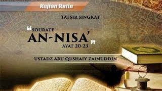 Tafsir Singkat - Surat An-Nisa' 20-23 - Ustadz Zainuddin Al-Anwar