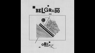 Belgrado - Obraz (2016) [Full Album]