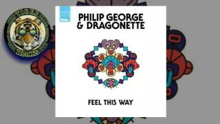 Philip George & Dragonette - Feel This Way (Radio Edit)