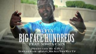 GFly ft. Mista Cain - Big Face Hundreds (AUDIO)