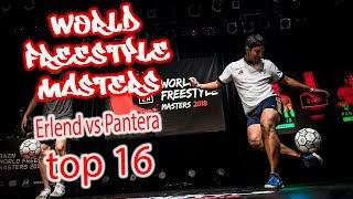 Erlend vs Pantera Top 16 | World Freestyle Masters 2018