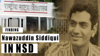 NAWAZUDDIN SIDDIQUI IN NATIONAL SCHOOL OF DRAMA (NSD)