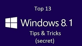 Windows 8.1: Top 13 Tips and Tricks (Secret)