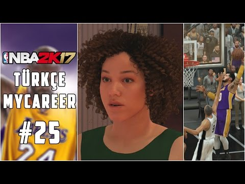 Türkçe NBA 2K17 MyCAREER #25 | SEVGİLİM BENİ TERK ETTİ ! YILIN EN İYİ BLOĞUYLA GERİ GELDİM !