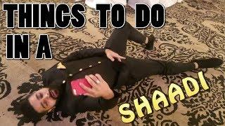 THINGS TO DO IN A SHAADI feat. Karachi Vynz, Bekaar Films, The Idiotz