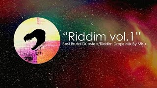 Best Brutal Dubstep/Riddim Drops