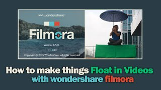 how to make things float in videos adding cool levitation effects with filmora