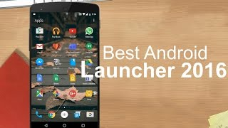 Top 5 Best Android Launchers 2016